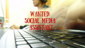 Wanted- Social Media Assistant